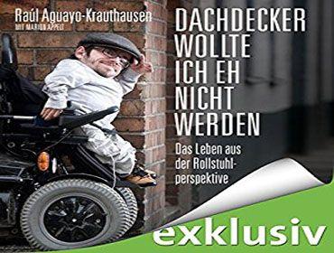 Buchtipp: Dachdecker wollte ich eh nicht werden: Das Leben aus der Rollstuhlperspektive