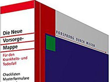 Buchtipp: Die neue Vorsorge-Mappe mit CD-ROM – Alles für den Krankheits- oder Todesfall