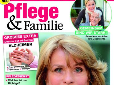 Pflege & Familie – das Ratgeber-Magazin für pflegende Angehörige